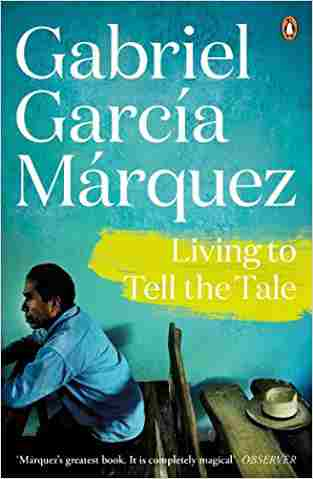 Buy Living to Tell the Tale by Gabriel Garcia Marquez online in india - Bookchor   9780141019420