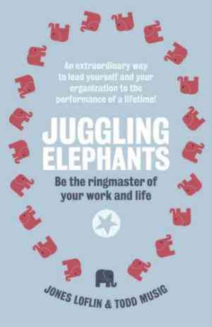 Buy Juggling Elephants: Be the Ringmaster of Your Work and Life by Jones Loflin online in india - Bookchor | 9780141031927