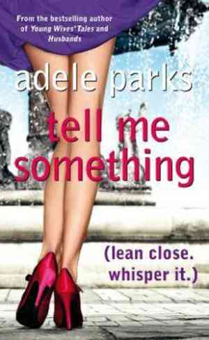 Buy Tell Me Something by Adele Parks online in india - Bookchor   9780718154059