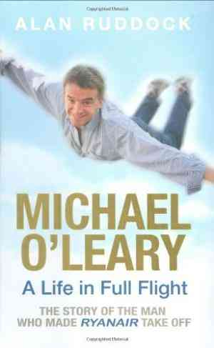 Buy Michael OLeary: A Life in Full Flight by Alan Ruddock online in india - Bookchor   9781844880553