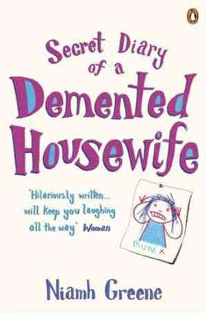 Buy Secret Diary of a Demented Housewife by Niamh Greene online in india - Bookchor   9781844881369