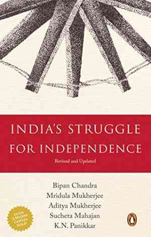 Buy Indias Struggle for Independence, 1857 1947 by Bipan Chandra online in india - Bookchor | 9780140107814