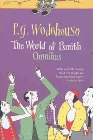 Buy The World of Psmith: Psmith in the City, Psmith Journalist, Leave it to Psmith by P G Wodehouse online in india - Bookchor   9780140173604