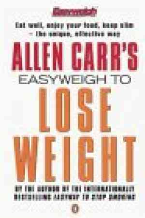 Buy Allen Carrs Easyweigh to Lose Weight by Allen Carr online in india - Bookchor   9780140263589