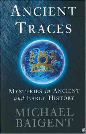 Buy Ancient Traces: Mysteries in Ancient and Early History by Michael Baigent online in india - Bookchor   9780140264487