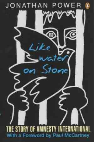 Buy Like Water on Stone: The Story of Amnesty International by Jonathan Power online in india - Bookchor | 9780140282313