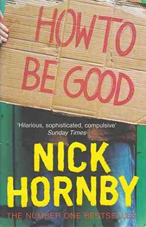 Buy How to be Good by Nick Hornby online in india - Bookchor   9780140287011