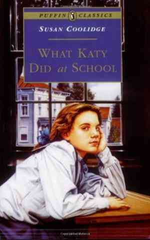 Buy What Katy Did at School by Susan Coolidge online in india - Bookchor   9780140367508