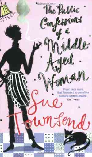 Buy The Public Confessions of a Middle Aged Woman Aged 55 3 by Sue Townsend online in india - Bookchor   9780141008615