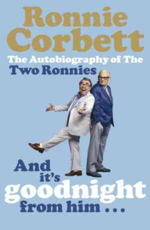 Buy And its Goodnight from Him ... by Ronnie Corbett online in india - Bookchor | 9780141028040