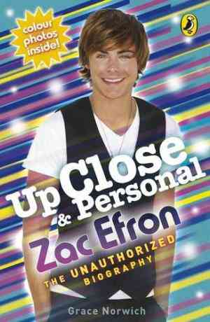Buy Up Close and Personal: Zac Efron by Grace Norwich online in india - Bookchor | 9780141325743