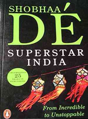 Buy Superstar India: From Incredible to Unstoppable by Shobhaa Dé online in india - Bookchor   9780143102588