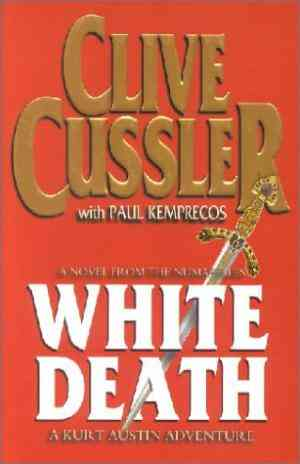 Buy White Death: A Novel from the Numa Files by Clive Cussler online in india - Bookchor   9780718144739