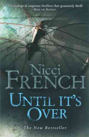 Buy Until its Over by Nicci French online in india - Bookchor | 9780718147853