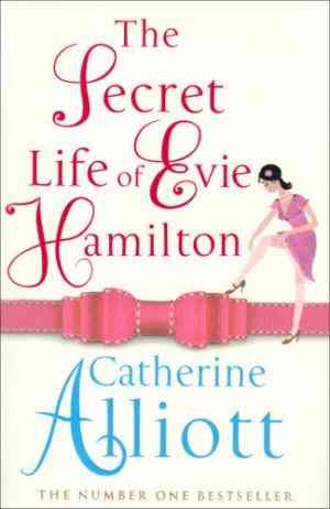 Buy The Secret Life of Evie Hamilton by Catherine Alliott online in india - Bookchor   9780718153618