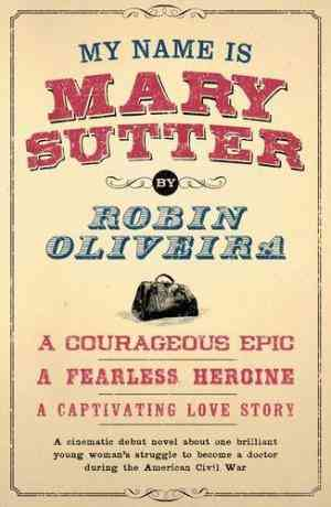 Buy My Name is Mary Sutter by Robin Oliveira online in india - Bookchor | 9781905490684