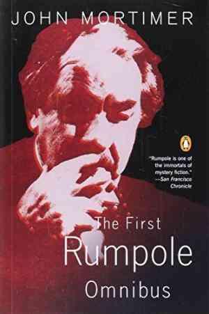 Buy The First Rumpole Omnibus: Rumpole of the BaileyThe Trials of RumpoleRumpoles Return by John Mortimer online in india - Bookchor   9780140067682
