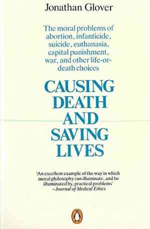 Buy Causing Death and Saving Lives by Jonathan Glover online in india - Bookchor | 9780140134797