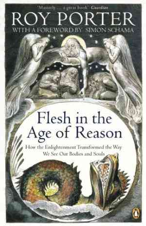 Buy Flesh in the Age of Reason by Roy Porter online in india - Bookchor | 9780140167351