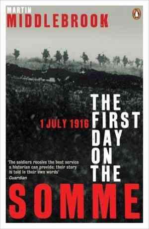 Buy First Day on the Somme by Martin Middlebrook online in india - Bookchor   9780140171341
