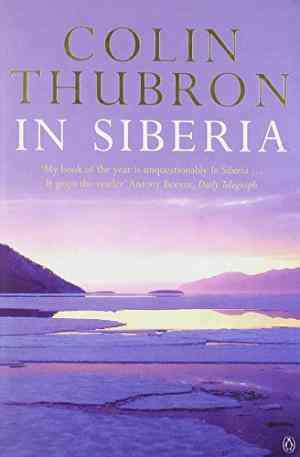 Buy In Siberia by Colin Thubron online in india - Bookchor   9780140268607