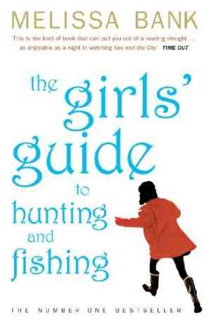 Buy Girls Guide to Hunting and Fishing by Melissa Bank online in india - Bookchor   9780140278828