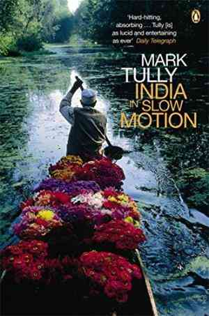 Buy India in Slow Motion by Mark Tully online in india - Bookchor   9780140282085