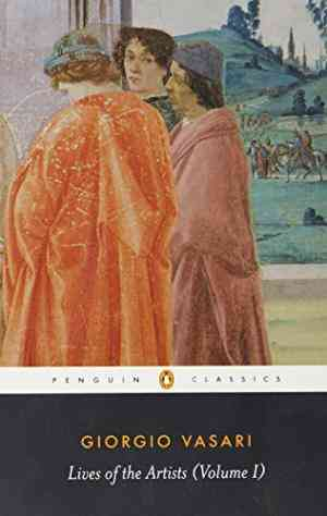 Buy Lives of the Artists: Volume 1 by Giorgio Vasari online in india - Bookchor   9780140445008