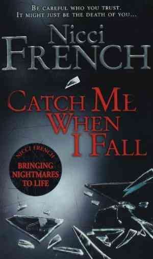 Buy Catch Me When I Fall by Nicci French online in india - Bookchor   9780141006529