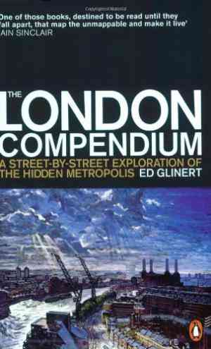 Buy The London Compendium: A Street by street Exploration of the Hidden Metropolis by Ed Glinert online in india - Bookchor   9780141012131