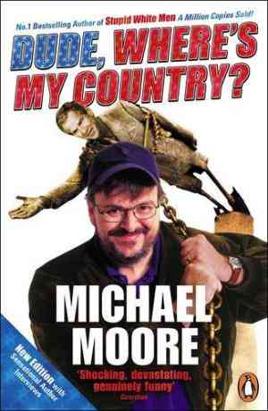 Buy Dude, Wheres My Country? by Michael Moore online in india - Bookchor | 9780141013008