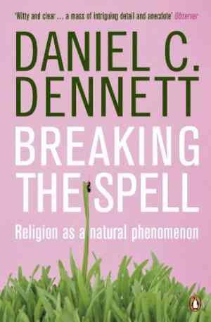 Buy Breaking the Spell by Daniel C. Dennett online in india - Bookchor | 9780141017778