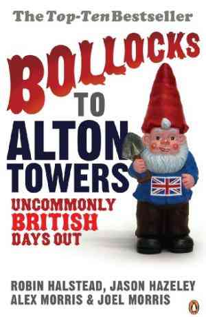 Buy Bollocks to Alton Towers: Uncommonly British Days Out by Jason Hazeley online in india - Bookchor | 9780141021201