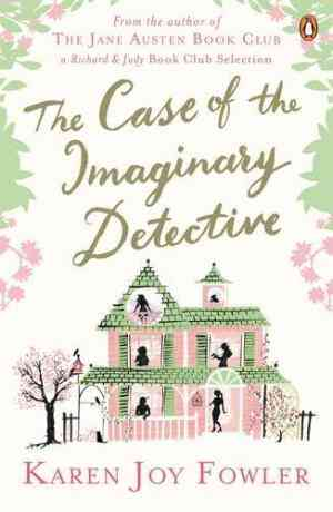 Buy The Case of the Imaginary Detective by Karen Joy Fowler online in india - Bookchor | 9780141023564
