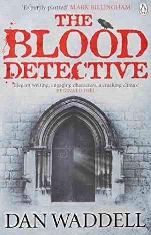 Buy Blood Detective by Dan Waddell online in india - Bookchor   9780141025650