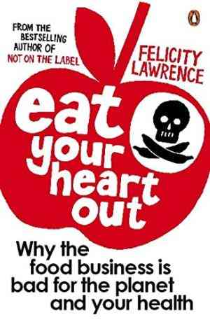 Buy Eat Your Heart Out by Felicity Lawrence online in india - Bookchor | 9780141026015