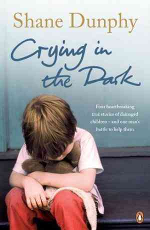 Buy Crying in the Dark by Shane Dunphy online in india - Bookchor | 9780141031354