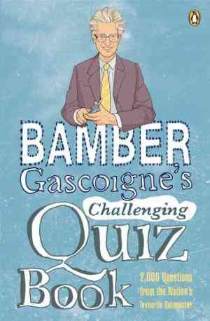 Buy Bamber Gascoignes Challenging Quiz Book by Bamber Gascoigne online in india - Bookchor | 9780141034706