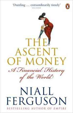 Buy The Ascent of Money: A Financial History of the World by Niall Ferguson online in india - Bookchor   9780141035482