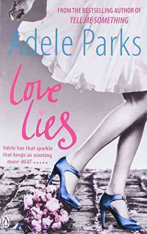 Buy Love Lies by Adele Parks online in india - Bookchor | 9780141035574