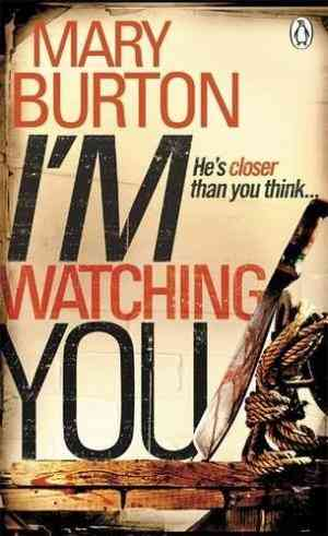 Buy Im Watching You by Mary Burton online in india - Bookchor   9780141048802