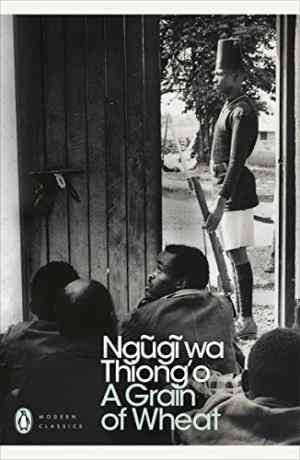 Buy Grain of Wheat by Ngugi Wa Thiongo online in india - Bookchor | 9780141186993