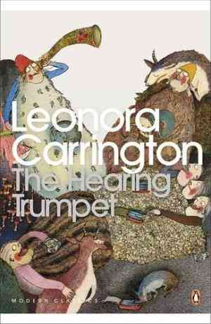 Buy Hearing Trumpet by Leonora Carrington online in india - Bookchor | 9780141187990