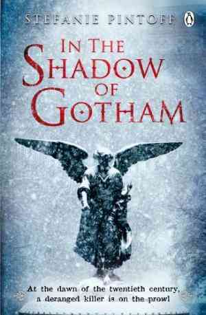 Buy In the Shadow of Gotham by Stefanie Pintoff online in india - Bookchor | 9780141399706