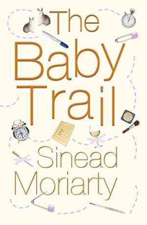 Buy Baby Trail by Sinead Moriarty online in india - Bookchor | 9781844880409