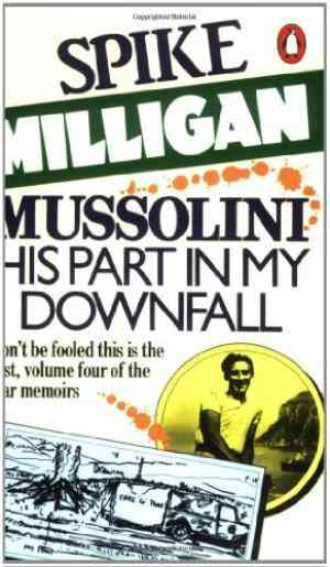 Buy Mussolini: His Part in My Downfall by Spike Milligan online in india - Bookchor | 9780140051964