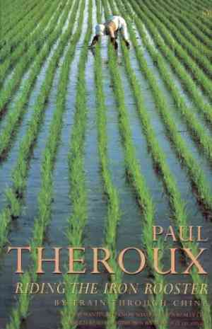 Buy Riding the Iron Rooster by Paul Theroux online in india - Bookchor | 9780140112955