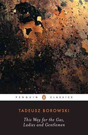 Buy This Way for the Gas, Ladies and Gentlemen by Tadeusz Borowski online in india - Bookchor   9780140186246