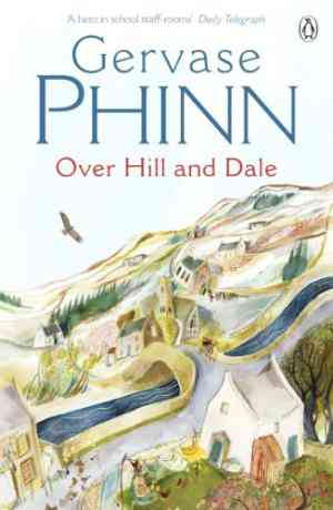 Buy Over Hill and Dale by Gervase Phinn online in india - Bookchor   9780140281293