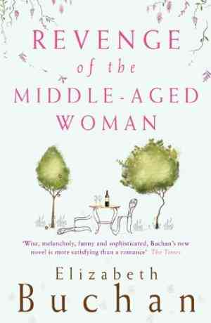 Buy Revenge of the Middle aged Woman by Elizabeth Buchan online in india - Bookchor   9780140290080